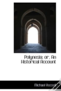 Wook.pt - Polynesia; Or, An Historical Account