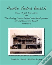 Ponte Vedra Beachhow It Got The Name And The Driving Force Behind The Development Of Jacksonville Beach 1929-1934