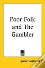 Poor Folk And The Gambler