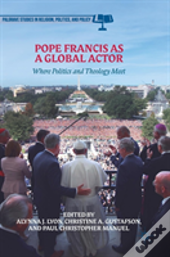 Pope Francis As A Global Actor