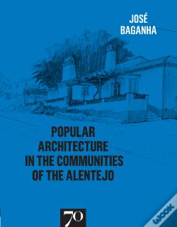 Wook.pt - Popular Architecture in the Communities of the Alentejo