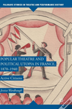Wook.pt - Popular Theatre And Political Utopia In France, 1870-1940