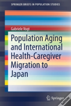 Wook.pt - Population Aging And International Health-Caregiver Migration To Japan