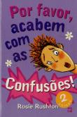 Por Favor, Acabem Com As Confusões