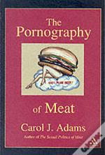 PORNOGRAPHY OF MEAT