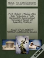 Porth (Robert) V. Warden Of The State Penitentiary Of North Carolina U.S. Supreme Court Transcript Of Record With Supporting Pleadings