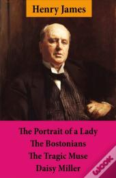Portrait Of A Lady + The Bostonians + The Tragic Muse + Daisy Miller (4 Unabridged Classics)