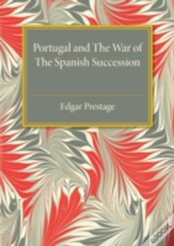 Wook.pt - Portugal And The War Of The Spanish Succession