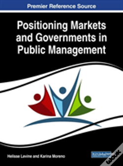 Wook.pt - Positioning Markets And Governments In Public Management