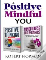 Positive Thinking, Mindfulness For Beginners