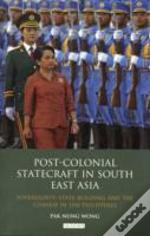 Post-Colonial Statecraft In South East Asia