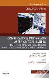 Post-Intensive Care Syndrome & Chronic Critical Illness, An Issue Of Critical Care Clinics E-Book