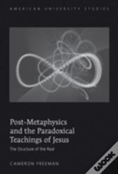 Post-Metaphysics And The Paradoxical Teachings Of Jesus