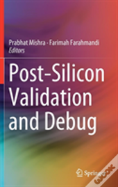 Post-Silicon Validation And Debug