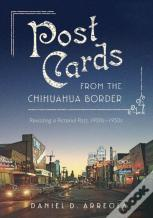 Postcards From The Chihuahua Border