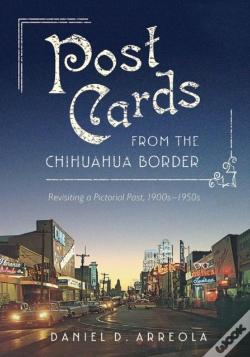 Wook.pt - Postcards From The Chihuahua Border
