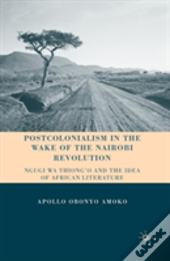 Postcolonialism In The Wake Of The Nairobi Revolution