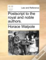 Postscript To The Royal And Noble Author