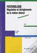 Posturologie ; Regulation Et Dereglements De La Station Debout