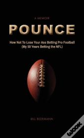 Pounce - How Not To Lose Your Ass Betting Pro Football