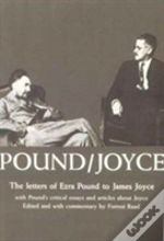 Pound/Joyce: Letters And Essays