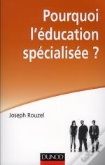 Pourquoi L'Education Specialisee ?