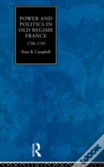 Power And Politics In Old Regime France