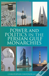 Power And Politics In The Persian Gulf Monarchies