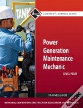 Power Generation Maintenance Mechanic Level 4 Trainee Guide