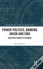 Power Politics Banking Union And E