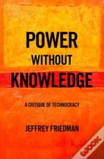 Power Without Knowledge