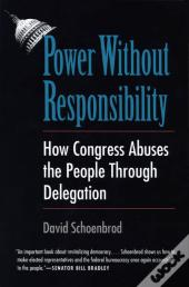 Power Without Responsibility