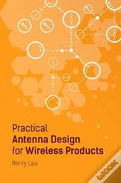 Practical Antenna Design For Wireless Products