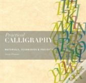 Practical Calligraphy: Materials, Technique & Projects