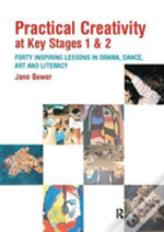 Practical Creativity At Key Stages 1 & 2