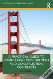 Practical Guide To Engineering, Procurement And Construction Contracts