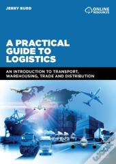 Practical Guide To Logistics