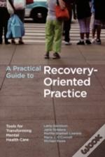 Practical Guide To Recovery-Oriented Practice