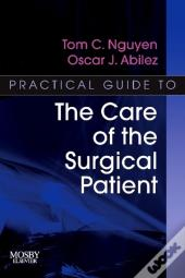 Practical Guide To The Care Of The Surgical Patient
