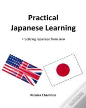 Practical Japanese Learning - Practicing Japanese From Zero