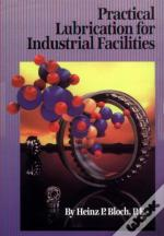 Practical Lubrication For Industrial Facilities