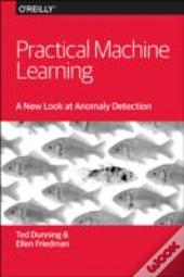 Practical Machine Learning: A New Look At Anomaly Detection