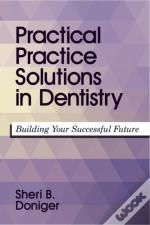 Practical Practice Solutions In Dentistry