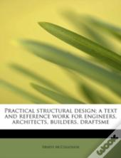 Practical Structural Design; A Text And