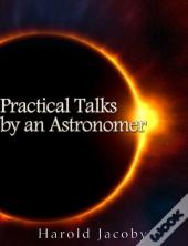 Practical Talks By An Astronomer