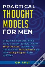 Practical Thought Models For Men: Use Me