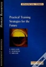 Practical Training Strategies For The Future