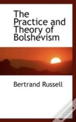 Practice And Theory Of Bolshevism