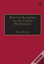 Practice Learning In The Caring Professions