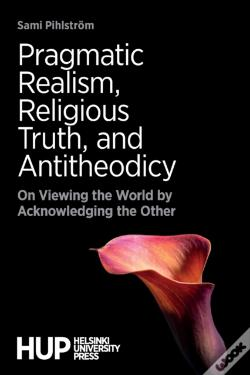 Wook.pt - Pragmatic Realism, Religious Truth, And Antitheodicy